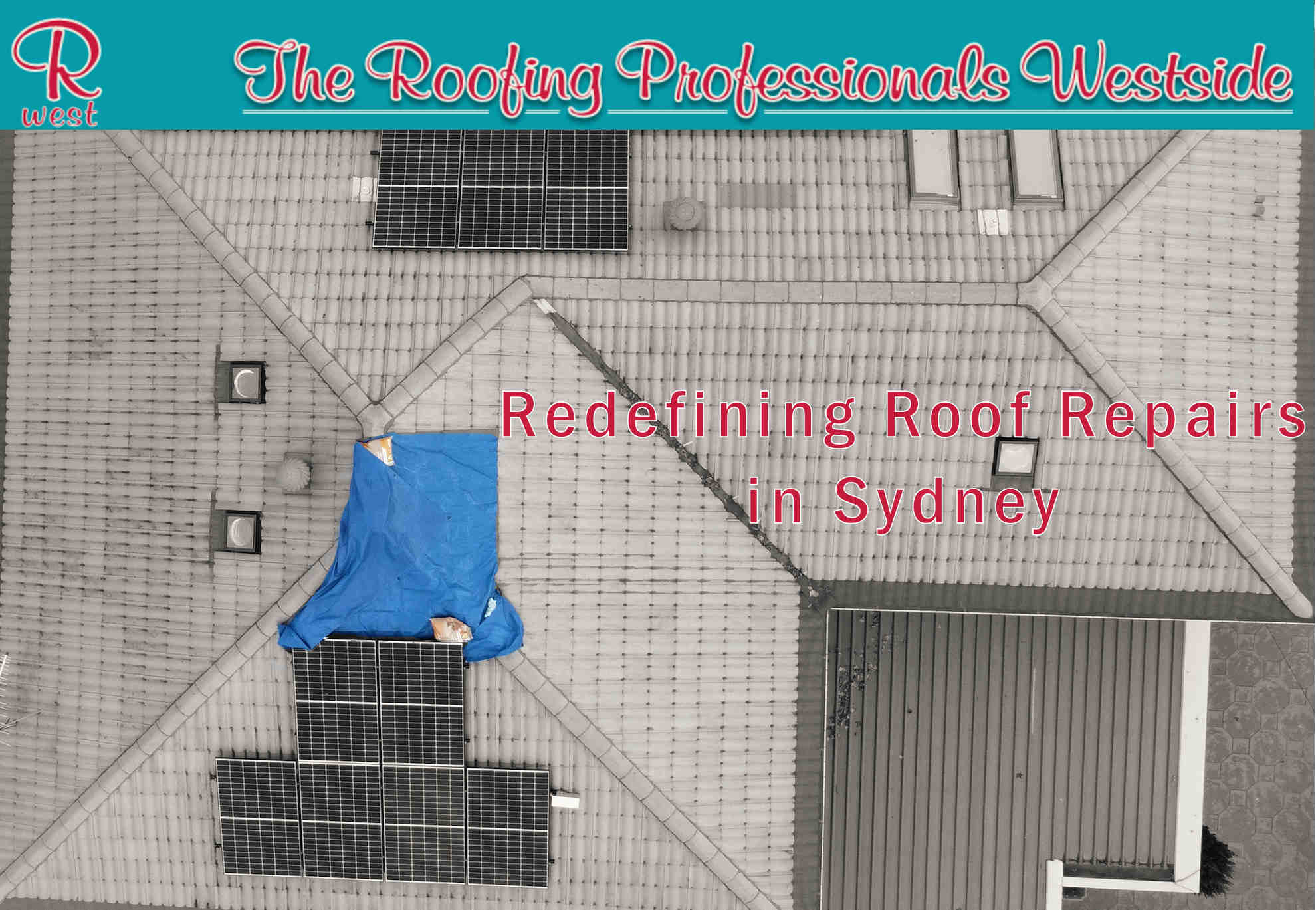 The Roofing Professionals Westside redefining roof repairs in Sydney